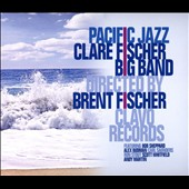 Clare Fischer: Pacific Jazz [Digipak]