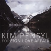Kim Pensyl: Foreign Love Affair