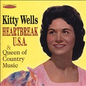 Kitty Wells: Heartbreak U.S.A./Queen of Country Music *