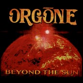 Orgone: Beyond the Sun [Digipak] *