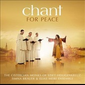 Chant for Peace - Chant & works by Moni Amarilio, Gil Aldema, Sarah Levi Tanai, Rabbi Shalom Shabazi, Fez-Baghdad-Sfarad  / The Cistercian Monks of Stift Heiligenkreuz; Timna Brauer