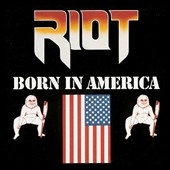 Riot: Born in America [Digipak]