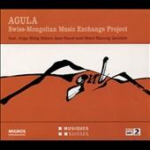 Swiss-Mongolian Music Exchange Project: Agula [Digipak]