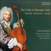 The Cello in Baroque Italy: Gabrielli, Marcello, Vivaldi / Roel Dieltiens, cello; Konrad Junghänel, lute et al.