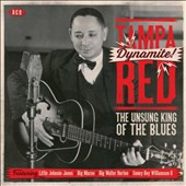 Tampa Red: Dynamite! The Unsung King of the Blues