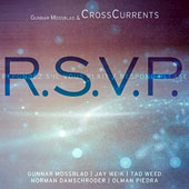 The Crosscurrents/Cross Currents/Gunnar Mossblad: R.S.V.P.
