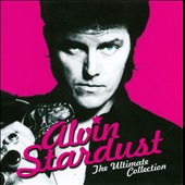 Alvin Stardust/Stardust: The Ultimate Collection *