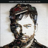 Harry Connick, Jr.: That Would Be Me