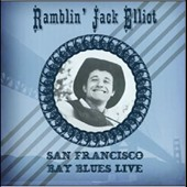 Ramblin' Jack Elliott: San Francisco Bay Blues: Live *