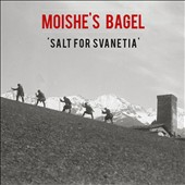 Moishe's Bagel: Salt for Svanetia