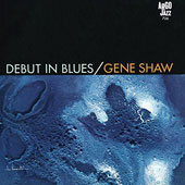 Gene Shaw: Debut in Blues *