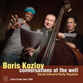 Boris Kozlov: Conversations at the Well