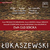 Pawel Lukaszewski (b.1968): Haiku; Songs; Two Sonnets; Two Preludes; Stadium; Quest Sonata; Piano Trio / Anna Mikolajczyk-Niewledzial, soprano; Anna Lubanska, mezzo; Robert Glerlach, baritone; Ewa Guz-Seroka, piano