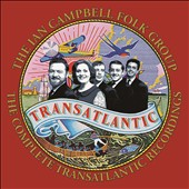 Ian Campbell Folk Group: The Complete Transatlantic Recordings