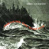 Lockwood: Duende, Delta Run / Annea Lockwood, Thomas Buckner