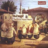 Këngë - Albanian Piano Music / Kirsten Johnson