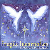 Bill Carter: Fragile Incarnation