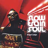 Slow Train Soul: Illegal Cargo