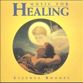 Stephen Rhodes (New Age): Music for Healing