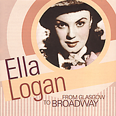 Ella Logan: From Glasgow to Broadway