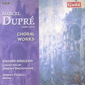 Dupr&#233;: Quatre Motets, etc / Filsell, Vasari Singers