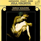 Hoffmesiter, Stamitz, Zelter: Viola Concertos / Schlichtig