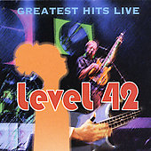 Level 42: Greatest Hits Live [2003]