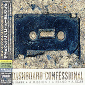 Dashboard Confessional: A Mark, A Mission, A Brand, A Scar [Japan Bonus Tracks 2004]