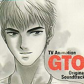 Original Soundtrack: GTO Original Soundtrack