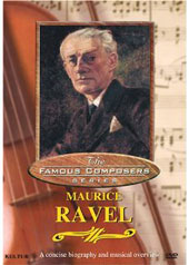Famous Composers: Maurice Ravel [DVD]