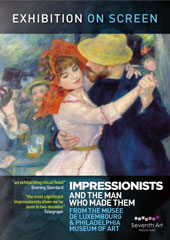 Exhibition on Screen: Impressionists and the man who made them - The paintings of Cezanne, Monet & Degas from the Mue de Luxembourg & Philadelphia Museum of Art [DVD]