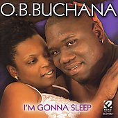 O.B. Buchana: I'm Gonna Sleep