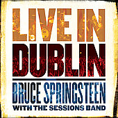 The Sessions Band/Bruce Springsteen: Live in Dublin