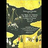 Francisco Javier - The Route of the Orient / Savall, et al