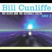 Bill Cunliffe: Blues and the Abstract Truth: Take 2 [Digipak] *