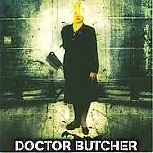 Doctor Butcher: Doctor Butcher