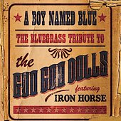 Various Artists: A Boy Named Blue: The Bluegrass Tribute to Goo Goo Dolls
