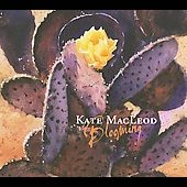 Kate MacLeod: Blooming [Digipak]