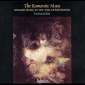 The Romantic Muse: English Music in the Time of Beethoven
