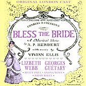 Original London Cast/Lizbeth Webb: Bless the Bride [Original London Cast]