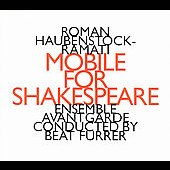 Ensemble Avantgarde/Beat Furrer: Roman Haubenstock-Ramati: Mobile for Shakespeare *