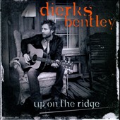 Dierks Bentley: Up on the Ridge
