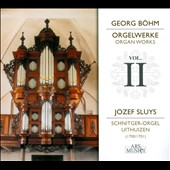 Georg B&ouml;hm: Organ Works, Vol. 2 / Jozef Sluys