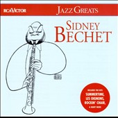 Sidney Bechet: Jazz Greats