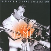 Harry James: Ultimate Big Band Collection: Harry James