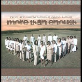 New Jerusalem Mass Choir: More Than Enough