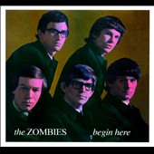The Zombies: Begin Here: The Complete Decca Mono Recordings 1964-1967 [Digipak]