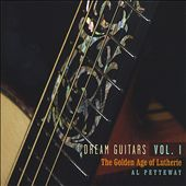 Al Petteway: Dream Guitars, Vol. 1: The Golden Age of Lutherie *