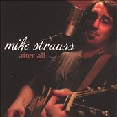Mike Strauss: After All *