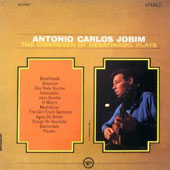 Antonio Carlos Jobim: The Composer of Desafinado, Plays